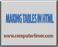 MAKING TABLES IN HTML